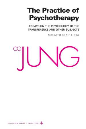 Collected Works Of C.g. Jung  Volume 16: Practice Of Psychotherapy