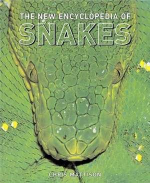The New Encyclopedia of Snakes de Chris Mattison