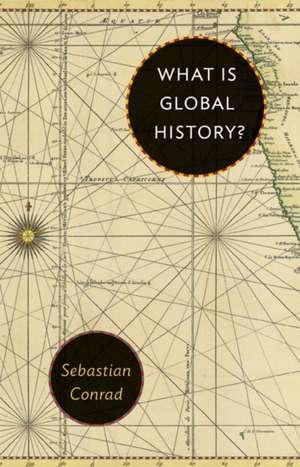 What Is Global History? de Sebastian Conrad