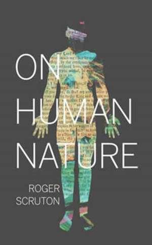 On Human Nature de Roger Scruton
