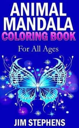 Animal Mandala Coloring Book de Jim Stephens