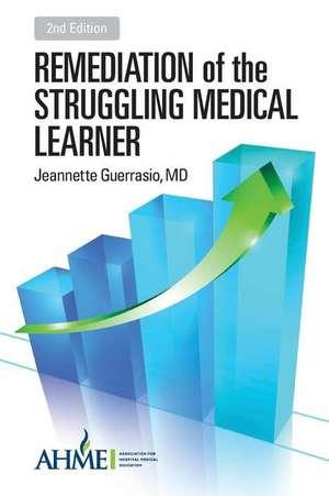 Remediation of the Struggling Medical Learner