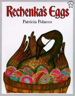 Rechenka's Eggs de Patricia Polacco