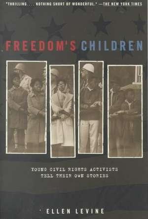 Freedom's Children de Ellen Levine