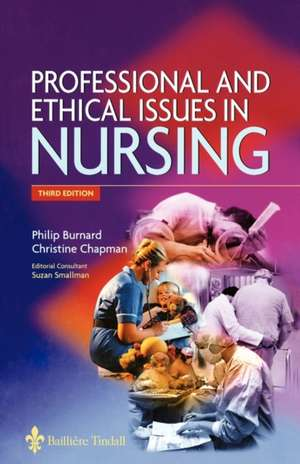 Professional and Ethical Issues in Nursing de Philip Burnard