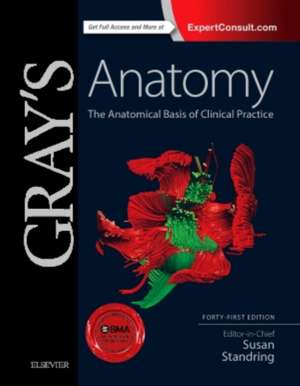 Gray's Anatomy: The Anatomical Basis of Clinical Practice: Anatomia lui Gray de Susan Standring