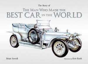 The Man Who Built the Best Car in the World de Brian Sewell