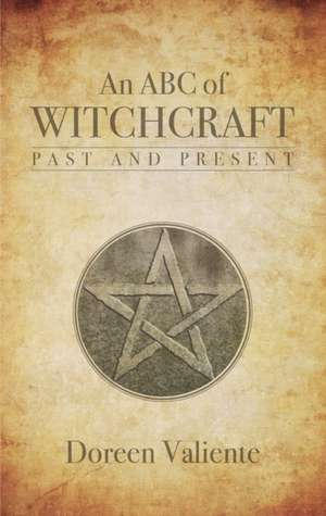 Valiente, D: An ABC of Witchcraft Past and Present imagine
