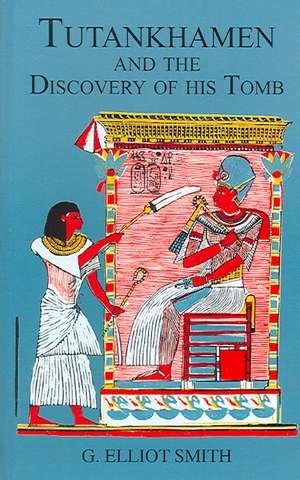 Tutankhamen & The Discovery of His Tomb de Howard Carter