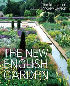 The New English Garden de Tim Richardson