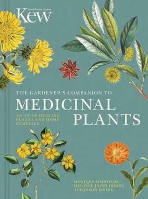 The Gardener's Companion to Medicinal Plants de Kew Royal Botanic Gardens