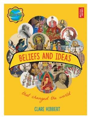 BELIEFS & IDEAS THAT CHANGED T