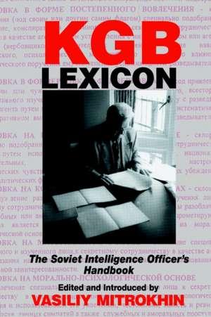 KGB Lexicon:  The Soviet Intelligence Officer's Handbook de Peter Hennessy