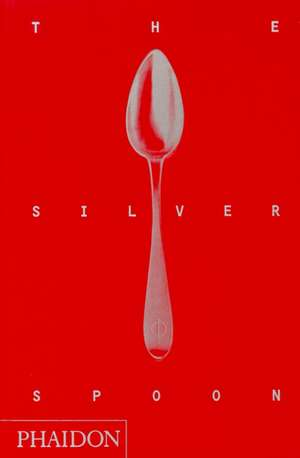 The Silver Spoon, New Edition de Alberto Capatti