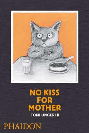 No Kiss for Mother de Tomi Ungerer