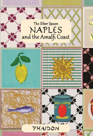 Naples and the Amalfi Coast de The Silver Spoon Kitchen