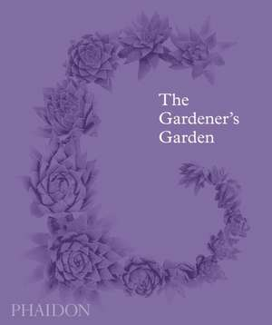 The Gardener's Garden de Toby Musgrave