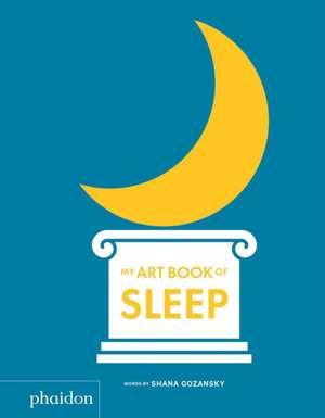 My Art Book of Sleep de Shana Gozansky