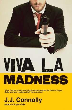 Viva La Madness de J.J. Connolly