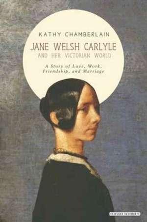 Chamberlain, K: Jane Welsh Carlyle de Kathy Chamberlain