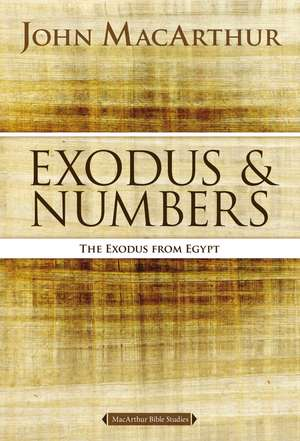 Exodus and Numbers: The Exodus from Egypt de John F. MacArthur
