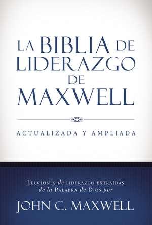 La Biblia de liderazgo de Maxwell de John C. Maxwell