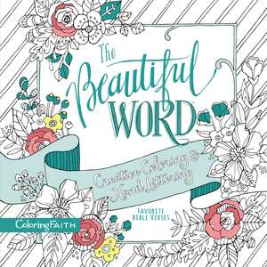 The Beautiful Word Adult Coloring Book: Creative Coloring and Hand Lettering de Zondervan