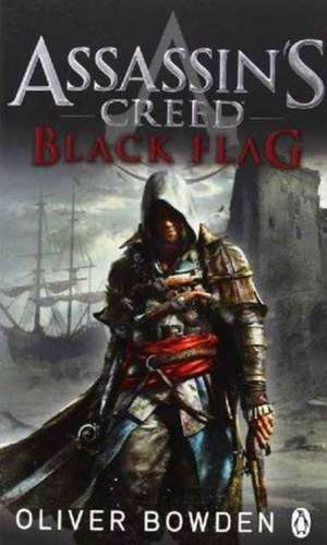 Assassin's Creed Black Flag de Oliver Bowden