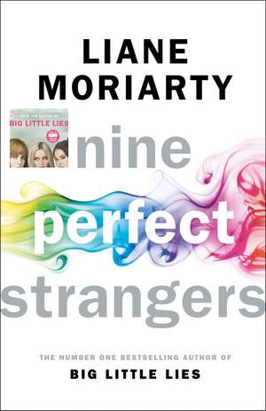 Nine Perfect Strangers: From the bestselling author of Big Little Lies de Liane Moriarty