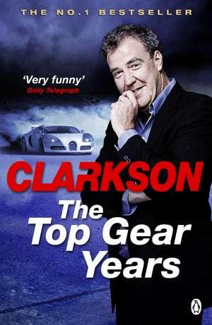 The Top Gear Years de Jeremy Clarkson