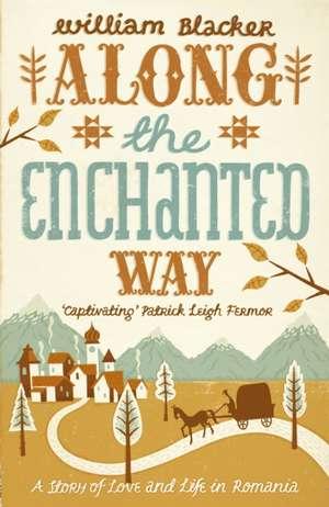 Along the Enchanted Way de William Blacker