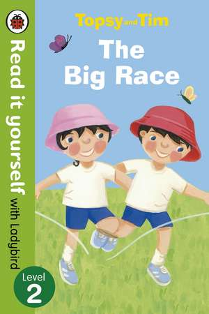 Topsy and Tim: The Big Race - Read it yourself with Ladybird: Level 2 de Jean Adamson