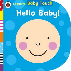 Baby Touch, Hello, Baby!