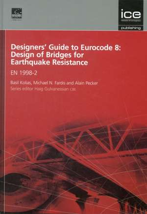 Designers' Guide to Eurocode 8: Design of Bridges for Earthquake Resistance: En 1998-2 de Basil Kolias