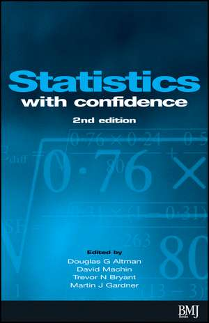 Statistics with Confidence: Confidence Intervals and Statistical Guidelines de Douglas Altman