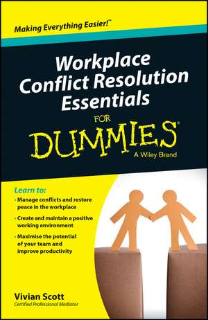 Workplace Conflict Resolution Essentials For Dummies de Vivian Scott
