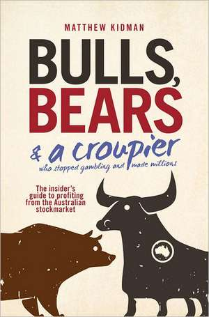 Bulls  Bears & A Croupier