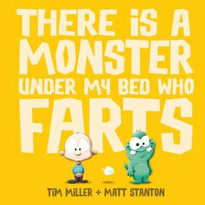 There Is a Monster Under My Bed Who Farts de Tim Miller