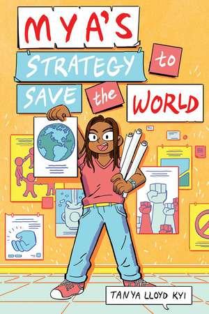 Mya's Strategy To Save The World de Tanya Lloyd Kyi
