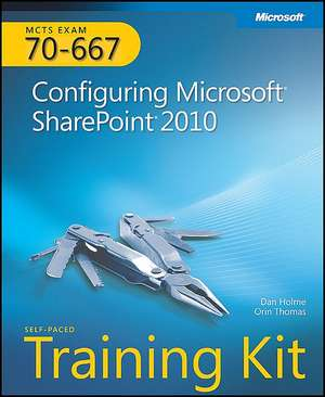 MCTS Self-Paced Training Kit (Exam 70-667):  Configuring Microsoft SharePoint 2010 [With CDROM] de Dan Holme
