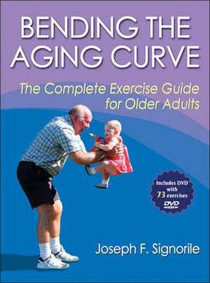 Bending the Aging Curve de Joseph F. Signorile