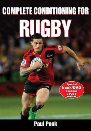 Complete Conditioning for Rugby [With DVD]:  Engaging and Developing Skilled Players from Beginner to Elite de Paul Pook