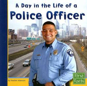 A Day in the Life of a Police Officer de Heather Adamson