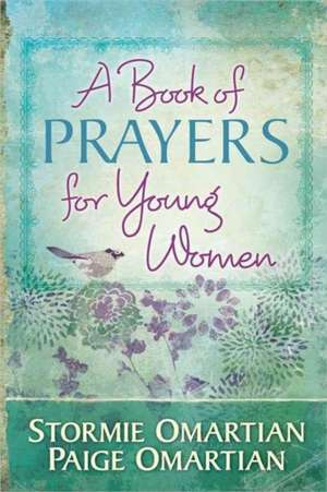 A Book of Prayers for Young Women de Stormie Omartian