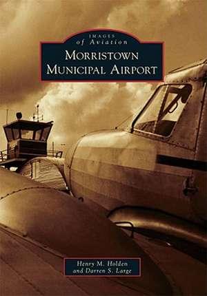Morristown Municipal Airport de Henry M. Holden