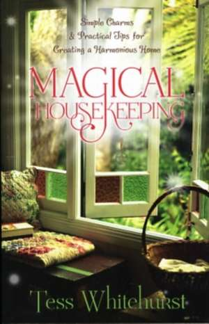 Magical Housekeeping de Tess Whitehurst