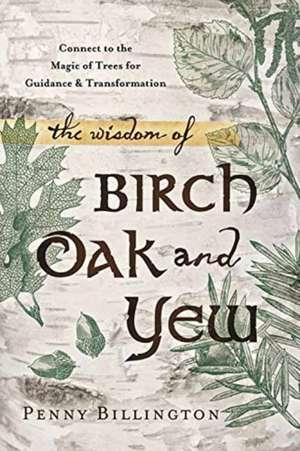 The Wisdom of Birch, Oak, and Yew imagine