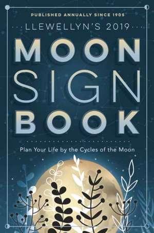 Llewellyn's 2019 Moon Sign Book de Llewellyn