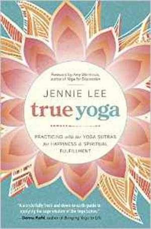 True Yoga de Jennie Lee