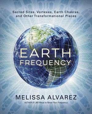 Earth Frequency de Melissa Alvarez